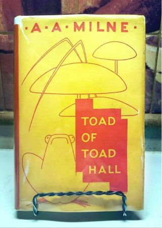 A.  A.  Milne,  Toad Of Toad Hall,  Rare 1st Edition Book W/ Dust Jacket (1929)
