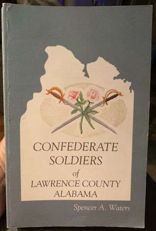 Rare Confederate Soldiers Of Lawrence County,  Alabama,  Civil War,  Csa,  Rosters