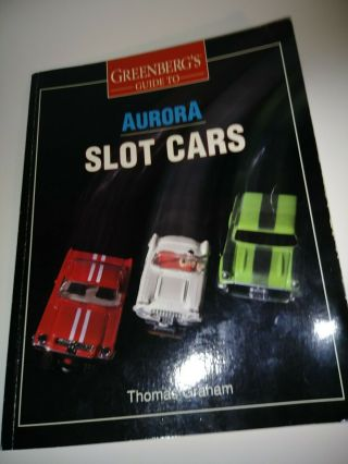 Greenbergs Guide To Aurora Slot Cars By T.  Graham,  Ver Cond.  -