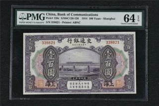 1914 China Bank Of Communications 100 Yuan Pick 120c Pmg 64 Epq Choice Unc