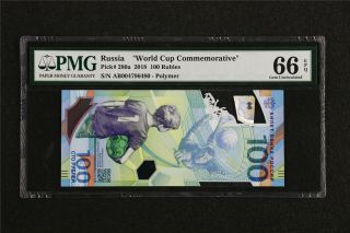 "2018 Russia "" World Cup Commemorative "" 100 Rubles Pick 280a Pmg 66 Epq Gem Unc"