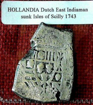 Large Heavy Piece Of 8 Or 8 Reale From Hollandia Shipwreck 1743 Dutch Ship Voc